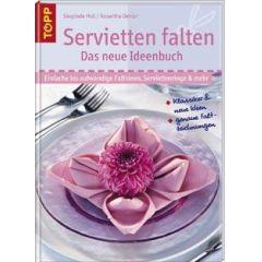 Servietten falten - Das neue Ideenbuch