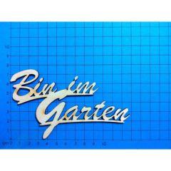 Schriftzug: Bin im Garten, 120mm, 2-zeilig