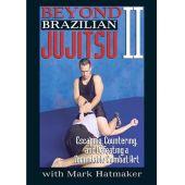 Beyond Brazilian Jujitsu II