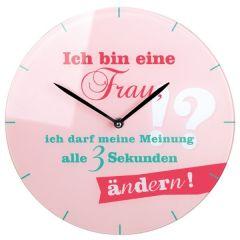 Trendige Glas-Uhr Ich bin eine Frau..., 30 cm