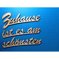 """Schriftzug Schreibschrift """"Zuhause ist es am schönsten"""" ca. 150 mm und 180mm"""