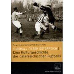 Fussball Fieber Österreich 1 - Eine Kulturgeschichte des österreichischen Fußballs