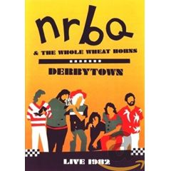 NRBQ & The Whole What Horns - Derbytown/Live 1982