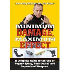 Minimum Damage, Maximum Effect