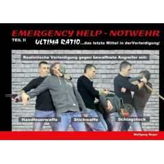 Emergency Help - Notwehr Teil II Ultima Ratio