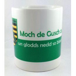 """Tasse """"Moch de Gusch...Kaffeetasse Sachsen Porzellan Deko Ostprodukt Ossi Sachsen"""