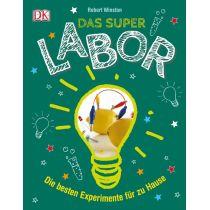Das Superlabor: Die besten Experimente für zu Hause