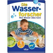 Die Wasserforscher - Was Wasser alles kann
