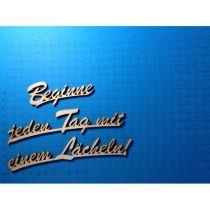 """Schriftzug Schreibschrift """" Beginne jeden Tag mit einem Lächeln!"""" ca. 160 mm oder 120mm"""