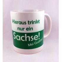 Tasse Kaffeetasse Hieraus trinkt nur ein Sachse Kaffeetasse