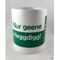 Tasse Nur geene Heggdig Kaffeetasse Kaffeebecher Porzellan Deko