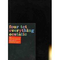 Four Tet - Everything Ecstatic (+CD)