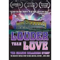 Louder than Love - The Grande Ballroom Story