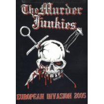 The Murder Junkies - European Invasion 2005