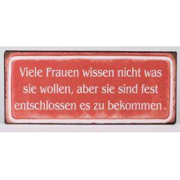 Blechschild mit Aufschrift Viele Frauen wissen nicht ... , 30 x 13 cm