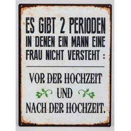 Blechschild mit der Aufschrift: Es gibt 2 Perioden... 35 x 26 cm