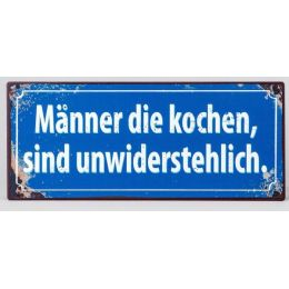 Blechschild mit der Aufschrift: Männer die kochen ..., 30 x 13 cm