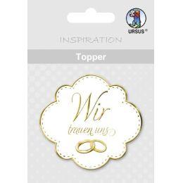 """Topper """"Wir trauen uns"""" weiß / silber oder weiß / gold"""