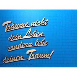 """Schriftzug Schreibschrift """"Träume nicht dein Leben sondern lebe deinen Traum """" ca. 150 mm  oder 180m"""