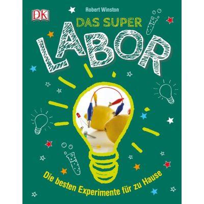 Das Superlabor: Die besten Experimente für zu Hause | 281-67464486 / EAN:9783831032075