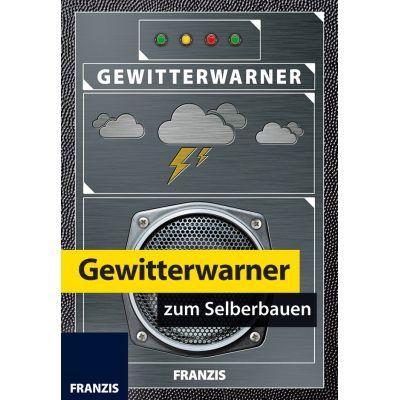 Franzis Gewitterwarner zum Selberbauen | 170-652384 / EAN:9783645652384